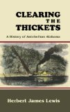 Portada de CLEARING THE THICKETS: A HISTORY OF ANTEBELLUM ALABAMA
