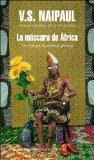 Portada de LA MASCARA DE AFRICA: UN VIAJE POR LAS CREENCIAS AFRICANAS