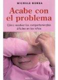 Portada de ACABE CON EL PROBLEMA:  COMO RESOLVER LOS COMPORTAMIENTOS DIFICILIS EN LOS NIÑOS