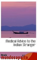 Portada de MEDICAL ADVICE TO THE INDIAN STRANGER