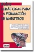 Portada de GUIAS DIDACTICAS PARA LA FORMACION DE MAESTROS