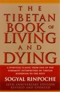 Portada de TIBETAN BOOK OF LIVING AND DYING: A SPIRITUAL CLASSIC FROM ONE OFTHE FOREMOST INTERPRETERS OF TIBETAN BUDDHISM TO THE WEST
