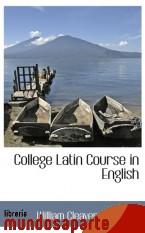 Portada de COLLEGE LATIN COURSE IN ENGLISH