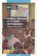 Portada de POLITICA Y EDUCACION EN LA ESPAÑA CONTEMPORANEA