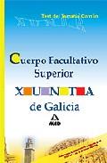 Portada de CUERPO FACULTATIVO SUPERIOR DE LA XUNTA DE GALICIA. TEST DEL TEMARIO COMUN