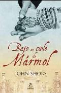 Portada de BAJO UN CIELO DE MARMOL