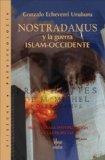 Portada de NOSTRADAMUS Y LA GUERRA ISLAM-OCCIDENTE : NUEVA Y CLARA INTERPRETACION DE LAS PROFECIAS