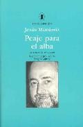 Portada de PEAJE PARA EL ALBA: ANTOLOGIA 1972-2000