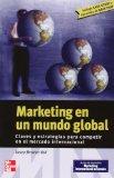 Portada de MARKETING EN UN MUNDO GLOBAL: CLAVES Y ESTRATEGIAS PARA COMPETIR EN EL MERCADO INTERNACIONAL
