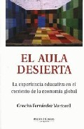 Portada de EL AULA DESIERTA: LA EXPERIENCIA EDUCATIVA EN EL CONTEXTO DE LA ECONOMIA GLOBAL