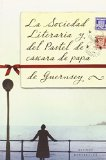 Portada de LA SOCIEDAD LITERARIA Y DEL PASTEL DE CASCARA DE PAPA DE GUERNSEY = THE GUERNSEY LITERARY AND POTATO PEEL SOCIETY