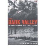 Portada de [( THE DARK VALLEY: A PANORAMA OF THE 1930S )] [BY: PIERS BRENDON] [MAR-2001]