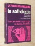 Portada de LA SOFROLOGÍA ¿UNA REVOLUCIÓN EN PSICOLOGÍA, PEDAGOGÍA Y MEDICINA?