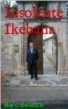 Portada de INSOLENTE IKEBANA