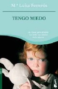 Portada de TENGO MIEDO: LAS CLAVES PARA AFRONTAR CON EXITO LOS MIEDOS DE L AINFANCIA