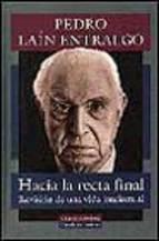 Portada de HACIA LA RECTA FINAL: REVISION DE UNA VIDA INTELECTUAL