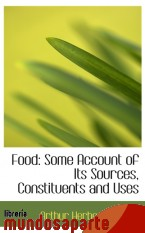 Portada de FOOD: SOME ACCOUNT OF ITS SOURCES, CONSTITUENTS AND USES