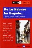 Portada de DE LA HABANA HA LLEGADO: CUENTOS CUBANOS CONTEMPORANEOS