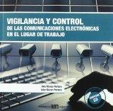 Portada de VIGILANCIA Y CONTROL DE LAS COMUNICACIONES ELECTRONICAS EN EL LUGAR DE TRABAJO