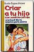 Portada de CRIAR A TU HIJO CON SENTIDO COMUN: GRACIAS AL DIARIO CREATIVO PARA PADRES