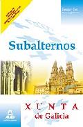 Portada de SUBALTERNOS DE LA XUNTA DE GALICIA. MANUAL DE ESTUDIO Y TEST