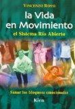 Portada de LA VIDA EN MOVIMIENTO: EL SISTEMA RIO ABIERTO. SANAR LOS BLOQUES EMOCIONALES