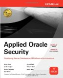 Portada de APPLIED ORACLE SECURITY: DEVELOPING SECURE DATABASE AND MIDDLEWARE ENVIRONMENTS (OSBORNE ORACLE PRESS SERIES)