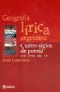 Portada de GEOGRAFIA LIRICA ARGENTINA: CUATRO SIGLOS DE POESIA