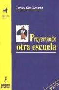 Portada de PROYECTANDO OTRA ESCUELA