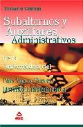Portada de SUBALTERNOS Y AUXILIARES ADMINISTRATIVOS DE LA UNIVERSIDAD DEL PAIS VASCO-EUSKAL HERRIKO UNIBERTSITATEA TEMARIO COMUN