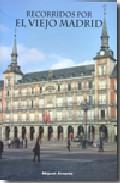 Portada de RECORRIDOS POR EL VIEJO MADRID