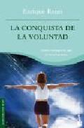 Portada de LA CONQUISTA DE LA VOLUNTAD: COMO CONSEGUIR LO QUE TE HAS PROPUESTO