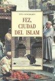 Portada de FEZ, CIUDAD DEL ISLAM
