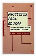 Portada de PROYECTOS PARA EDUCAR: PROPUESTAS PARA DENTRO Y FUERA DE LA ESCUELA