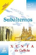 Portada de SUBALTERNOS DE LA XUNTA DE GALICIA. TEMARIO Y TEST