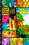 Portada de THE BIG BOOK OF THE 70'S: TRUE TALES FROM 10 YEARS OF TACKINESS AND TUMULT