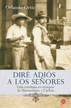Portada de DIRÉ ADIÓS A LOS SEÑORES (EBOOK)