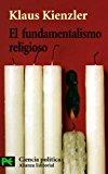 Portada de EL FUNDAMENTALISMO RELIGIOSO: CRISTIANISMO, JUDAISMO, ISLAM