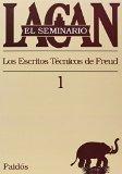 Portada de EL SEMINARIO LIBRO 1 LOS ESCRITOS TECNICOS DE FREUD
