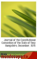 Portada de JOURNAL OF THE CONSTITUTIONAL CONVENTION OF THE STATE OF NEW HAMPSHIRE, DECEMBER, 1876