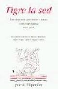 Portada de TIGRE LA SED: ANTOLOGIA DE POESIA MEXICANA CONTEMPORANEA: 1950-2005