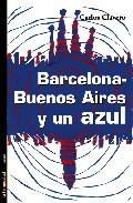 Portada de BARCELONA - BUENOS AIRES Y UN AZUL