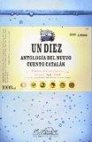 Portada de UN DIEZ: ANTOLOGIA DEL NUEVO CUENTO CATALAN