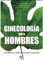 Portada de GINECOLOGIA PARA HOMBRES
