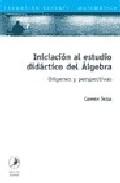 Portada de INICIACION AL ESTUDIO DIDACTICO DEL ALGEBRA: ORIGENES Y PERSPECTIVAS