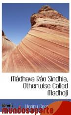 Portada de MÁDHAVA RÁO SINDHIA, OTHERWISE CALLED MADHOJI