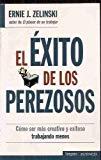 Portada de EL EXITO DE LOS PEREZOSOS: COMO SER MAS CREATIVO Y EXITOSO TRABAJANDO MENOS