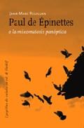 Portada de PAUL DE EPINETTES O LA MIXOMATOSIS PANOPTICA