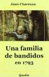 Portada de UNA FAMILIA DE BANDIDOS EN 1793