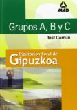 Portada de GRUPOS A, B Y C DE LA DIPUTACION FORAL DE GUIPUZCOA: TEST COMUN